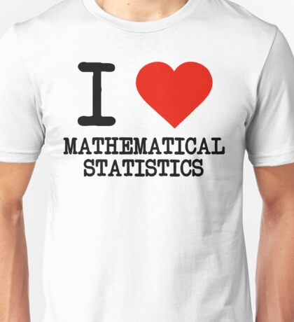 I Love Mathematical Statistics Unisex T-Shirt