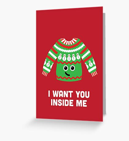 Christmas Character Building - I Want You Inside Me Greeting Card