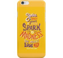 Spark of Madness iPhone Case/Skin