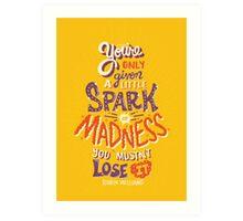 Spark of Madness Art Print