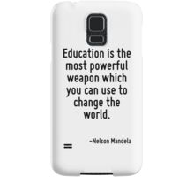 Education is the most powerful weapon which you can use to change the world. Samsung Galaxy Case/Skin
