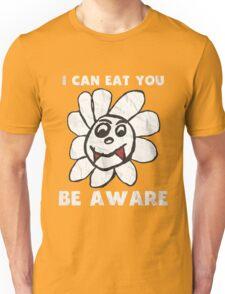 Vampire Flower i Can Eat You Be Aware T-Shirt Unisex T-Shirt