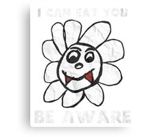 Vampire Flower i Can Eat You Be Aware T-Shirt Canvas Print
