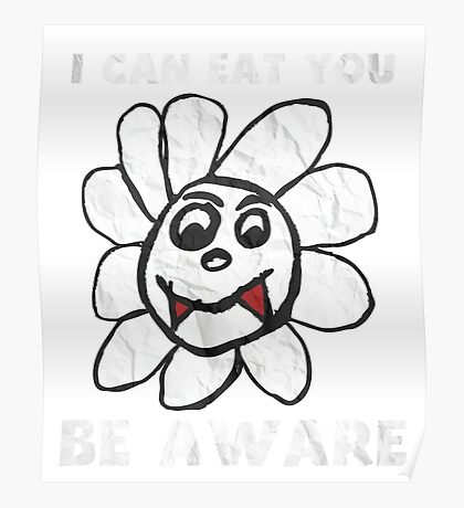 Vampire Flower i Can Eat You Be Aware T-Shirt Poster