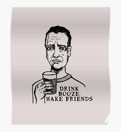 Drink Booze, Make Friends Poster