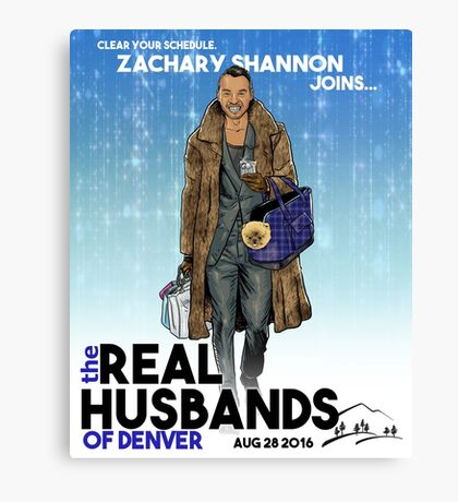 Real Husbands of Denver- Zachary! Canvas Print
