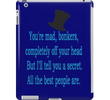 alice in wonderland quote: all the best people are. iPad Case/Skin