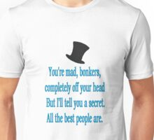 alice in wonderland quote: all the best people are. Unisex T-Shirt