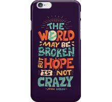 Hope is not crazy iPhone Case/Skin