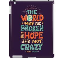 Hope is not crazy iPad Case/Skin