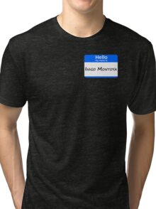Hello, My Name Is Inigo Montoya - Blue Tri-blend T-Shirt