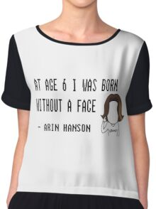 At Age 6 I Was Born Without A Face Chiffon Top