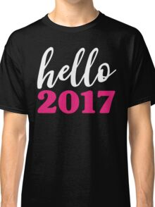 Hello 2017 Pink - Happy New Years Resolution  Classic T-Shirt