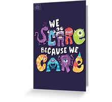 We Scare Because We Care Greeting Card