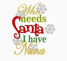 Who Needs Santa I Have Nana Tank Top