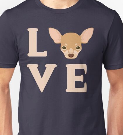 Love Chihuahua's - Cute Chi Lover Dog Puppy Face Unisex T-Shirt