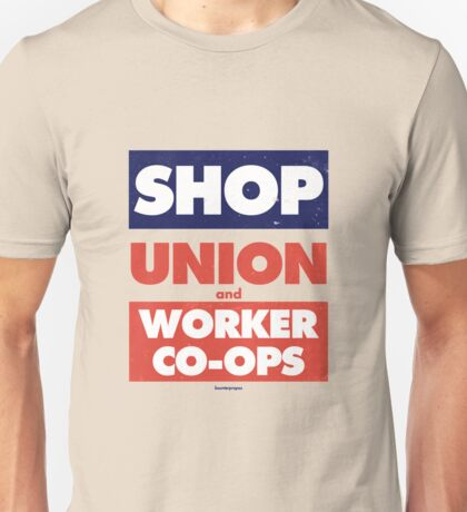 Shop Union and Worker Co-ops Unisex T-Shirt