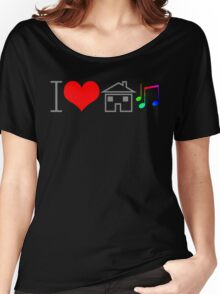I Love House Music Women's Relaxed Fit T-Shirt