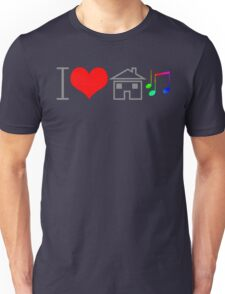 I Love House Music Unisex T-Shirt
