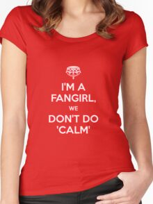 I'm a fangirl we don't calm Women's Fitted Scoop T-Shirt