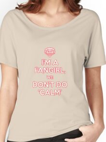 I'm a fangirl we don't calm Women's Relaxed Fit T-Shirt
