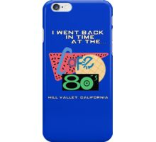 I Went Back In Time at the Cafe 80s - Back to the Future iPhone Case/Skin