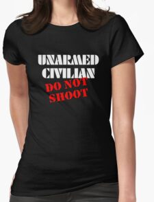 Unarmed Civilian - Do Not Shoot Womens Fitted T-Shirt