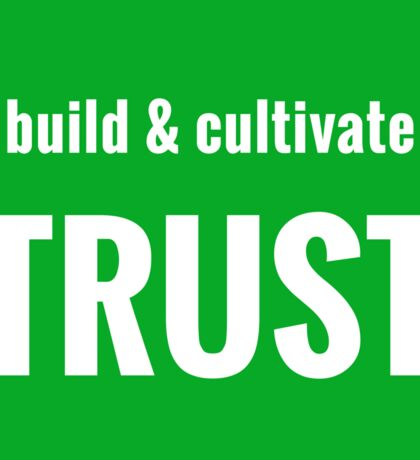 Build and Cultivate Trust Sticker