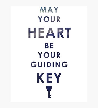 May your Heart be your guiding Key Photographic Print
