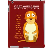 First world dog problems iPad Case/Skin