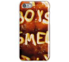 Boys Smell  iPhone Case/Skin