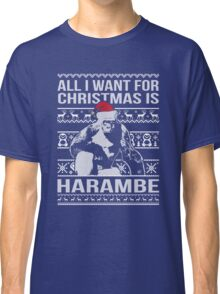 All I Want For Christmas Is Harambe Christmas Sweater Classic T-Shirt