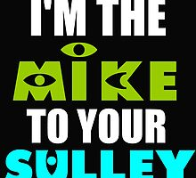 I'M THE MIKE TO YOUR SULLEY by Divertions