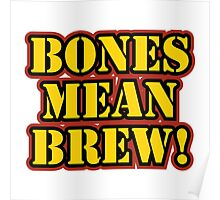 Bones Mean Brew! Poster