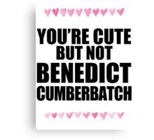 Cute but not Benedict Cumberbatch Canvas Print