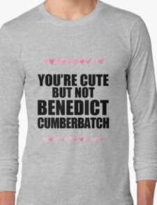 Cute but not Benedict Cumberbatch Long Sleeve T-Shirt