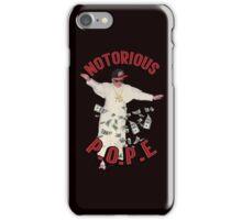 Notorious P.O.P.E (Pope) iPhone Case/Skin