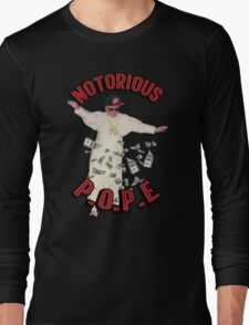 Notorious P.O.P.E (Pope) Long Sleeve T-Shirt