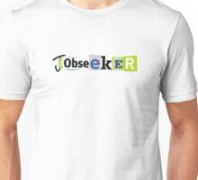 Jobseeker Unisex T-Shirt
