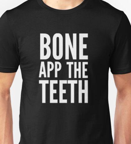 Bone App The Teeth... Unisex T-Shirt