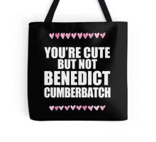 Cute but not Benedict Cumberbatch Tote Bag