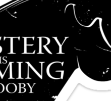 Mystery is coming Sticker