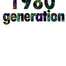 1980 Generation by ilmagatPSCS2