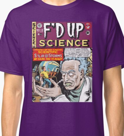F'D Up Science Classic T-Shirt