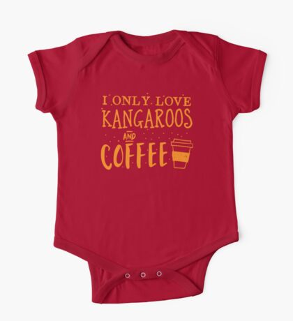 I only like kangaroos and coffee One Piece - Short Sleeve