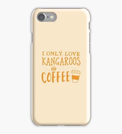 I only like kangaroos and coffee iPhone Case/Skin