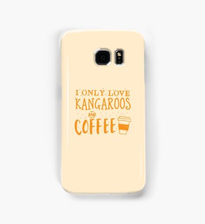 I only like kangaroos and coffee Samsung Galaxy Case/Skin