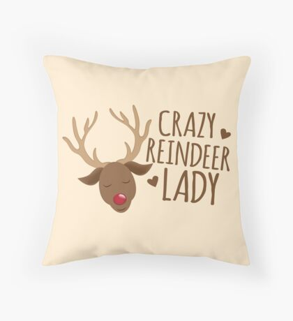 Crazy reindeer lady Throw Pillow