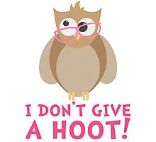 Funny Owl - I Dont Give a Hoot T Shirt Photographic Print