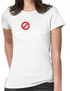 No Eye Contact - Cancel Sign Anti-Social Person Womens Fitted T-Shirt